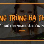 tac-dung-cua-dong-trung-ha-thao-trong-viec-giu-gin-nhan-sac-cua-phai-dep